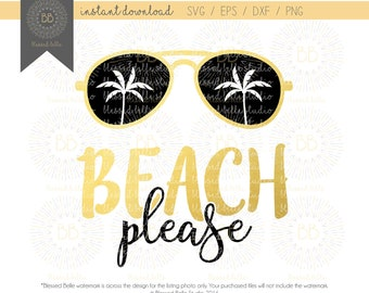 Beach please SVG, summer svg, girl's beach trip svg, beach svg, eps, dxf, png file, Silhouette, Cricut