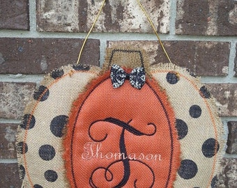 Embroidered Burlap Polka Pumpkin Door or Wall Hanging. Monogrammed to perfection for Halloween and Fall