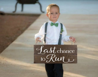 FREE SHIPPING - Last Chance to Run Sign Ring Bearer Sign Here Comes the Bride Sign Ring Bearer Ideas Wedding Sign for Ring Bearer