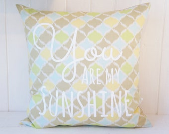 You are my Sunshine pillow cover, 20x20, pastel yellow, blue, tan
