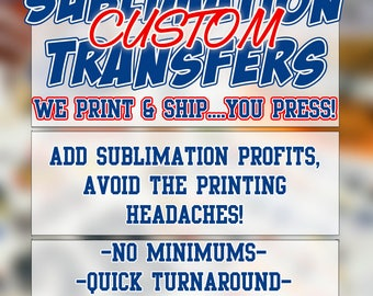 CUSTOM SUBLIMATION TRANSFERS!!!!