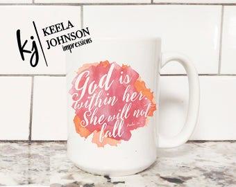 God is Within Her - She will not Fail - She will not Fall - Biblical mug - Scripture Coffee Mug - Christian Mug - coffee mug - mug