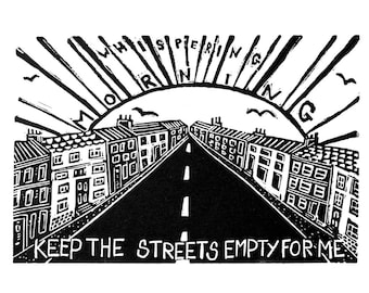 Keep the streets empty for me' (Original Linocut print)