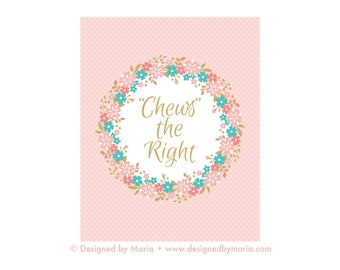 Chews the Right Sign: Great for CTR Treat Party Favor Printable Art - LDS Baptism Decoration or Baby Girl Blessing - 8 x 10 Instant Download