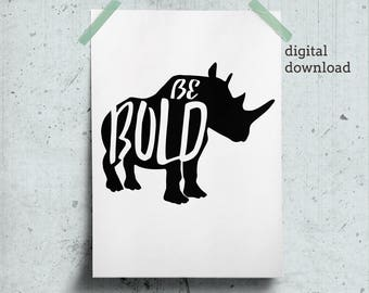 Mens Office Wall Art, Printable for Him Work Office Gift, Be bold Quote, New Job Office Gift, Rhino Print Black and White Affirmation Poster