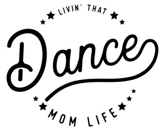 Livin That Dance Mom Life