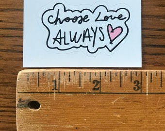 "2.5"" Harry Styles Handwriting ""Choose Love Always"" Vinyl Sticker"