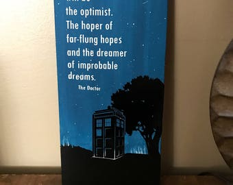 Doctor Who inspired Tardis Matt Smith Quote Sign I am and always be an optimist the hoper of far-flung hopes
