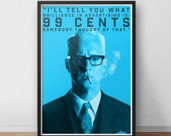 Roger Sterling Poster - Mad Men Poster - Roger Sterling Quote - 99 Cents Is Brilliant Advertising