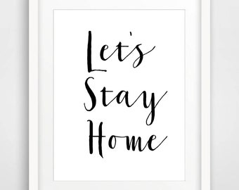 Typographic Print, Quote Printable Black White Print Minimalist Poster Lets Stay Home Print, Scandinavian Poster, Home Art Instant Download