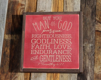Man of God Pursue Righteousness... | 1 Timothy 6:11 | Men fathers day Boys Room | 13x13 painted wood sign | Red background