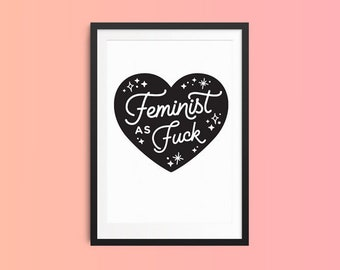 Feminist Art Print, Feminism Home Decor, Monochrome Modern Wall Art, Mature, Feminist AF, Black and White, Girl Gang Gift, Black Heart Print