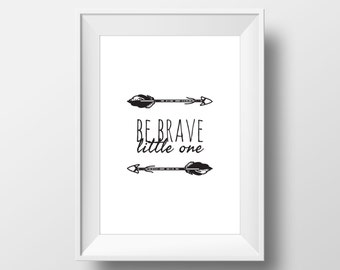 Brave Decal, Arrow Print, Nursery Decor, Arrows, Be Brave Decal, Little One, Arrow Illustration, Printable Artwork, Digital Prints