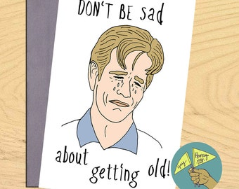 Crying Dawson, Dawson's Creek blank birthday funny card