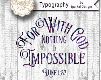 SALE.50%.OFF For With God Nothing is Impossible, Luke 1:37, Quotes Cutting design Vinyl Stencil SVG Cut File for Cricut design Space, Silhou