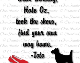Dear Dorothy Wizard of OZ Toto Ruby Slippers SVG, DXF, eps, Studio3, pdf, png, jpg Silhouette, Cameo, Cricut Cut Files Vinyl Scrapbooking