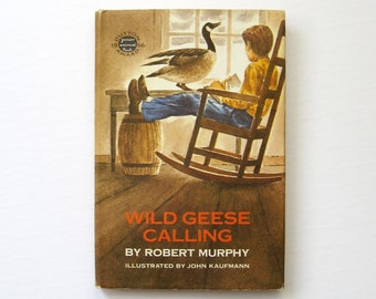 Wild Geese Calling - Boys Adventure Storybook - Robert Murphy - Vintage 1966 First Edition Book Illustrated Book - Canada Goose Animal Story