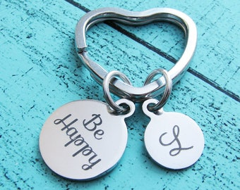 be happy keychain, inspirational gift encouragement, gift for best friend, bff keychain, birthday gift, Christmas gift under 20, for him her