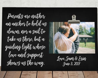 WEDDING gift for PARENTS of the Bride and/or Groom, Personalized Free, Parents are neither an anchor to hold us back, Photo Clip Frame  pa02