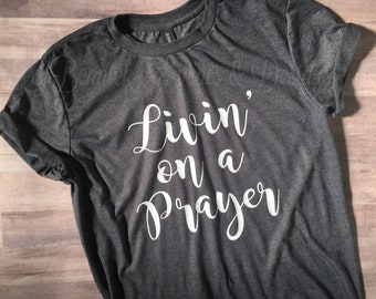 Livin' on a Prayer, Living on a Prayer Tee