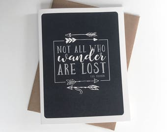 Not All Who Wander A2 4.25in x 5.5in. Greeting Card | Literary Quotes | Fantasy Novel | J.R.R. Tolkien | Lord of Rings | Wanderlust