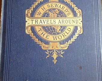 Rare antique Book W.H. Sewards Travels around the World 1873 1rst Edition hardcover 200 illustrations