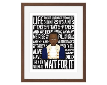 "Hamilton musical quote print - Aaron Burr - ""Wait For It"""