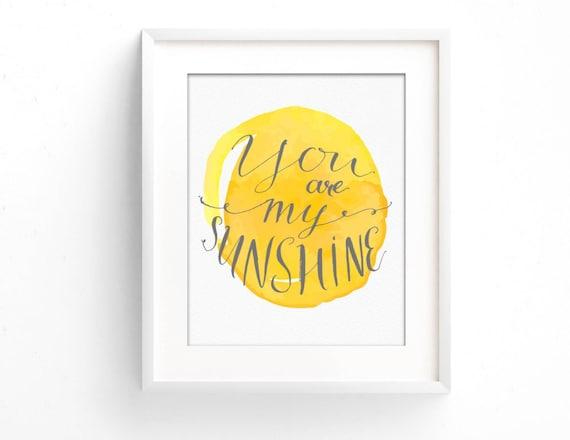 You Are My Sunshine Watercolor Print Nursery Wall Art Baby