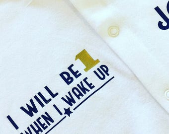 I will be one when i wake up baby grow x