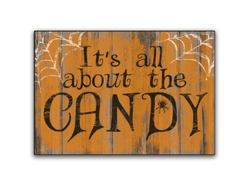 """It's all about the Candy Sign Halloween decor Halloween signs Trick or treat signs halloween plaques Fall signs Fall decor 12.25""""x18.5""""x.75"""""""