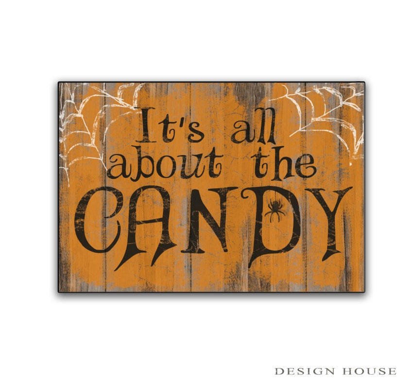 It's all about the Candy Sign Halloween decor Halloween