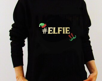 Elfie Christmas Sweatshirt, Christmas #Elfie Sweatshirt, Novelty Christmas Jumper, Festive Sweatshirt