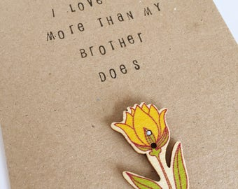 I Love You More Than My Brother Does - Mothers Day - Mum Card - Celebration