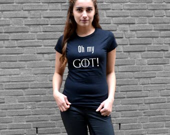 T-Shirt Oh my GOT!, Game of Thrones, graphic tees, funny tees, series