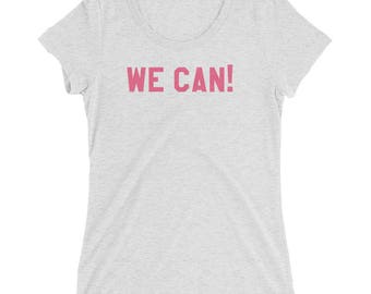 We Can || Women's Triblend Tee