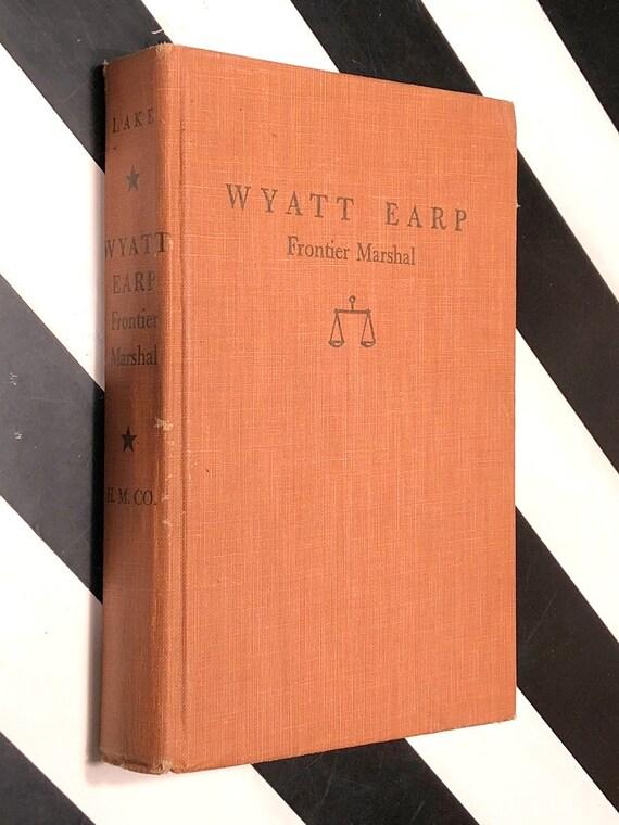 Wyatt Earp, Frontier Marhsall by Stuart Lake (1931) hardcover book