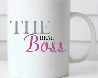 The Real Boss Coffee Mug, Boss's Day, Administrative Professionals Day Coffee Mug, Coworker Coffee Mug, Office Coffee Mug