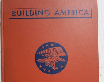 Building America Volume 2 Vintage Book c1942 Dept of Supervision and Curriculum American History Book- V319B