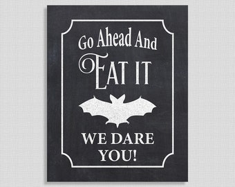 Go Ahead And Eat It We Dare You Halloween Party Sign, Chalkboard Style Art Print, Halloween Bat, INSTANT PRINTABLE