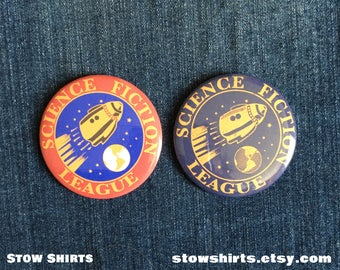 "Science Fiction League Logo 25mm (1""), 38mm (1 1/2"") or 58mm (2 1/4"") pin button badge or 25mm (1"") fridge magnet (mono or coloured)"