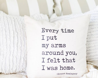 "Home in Your Arms ( Ernest Hemingway Quote ) // Natural Cotton 18"" x 18"" Throw Pillow, Home, Book Lover, Farmhouse, Wedding, Quotes"