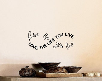 Infinity Love the life you live Live the life you love Wall Decal Diy Home Decor Quote Wall Decal Motivational Quotes