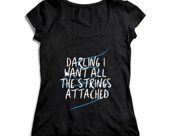 Darling I Want All The Strings Attached women's t-shirt deep neck black / Daily wear / Casual / Party shirt / Active /Gift for her