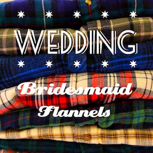Wedding Flannels for Bridesmaids