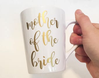 Mother of the Bride Ceramic Coffee Mug Gold in Script Font / Bridal Gift