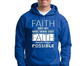 Faith Makes Things Possible Bible Verse - Hooded Sweatshirt