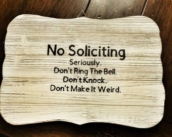 No Soliciting, Don't make it weird