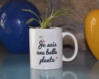 The mug 'I am a beautiful plant' Cup spirit garden or pot to plant spring