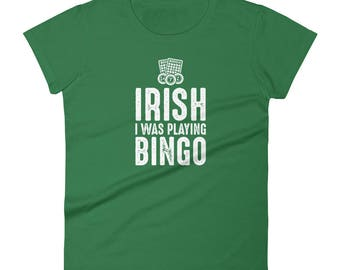 Funny St Patrick's Day Irish I Was Playing Bingo Women's short sleeve t-shirt