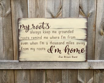 Roots sign, Zac Brown Band sign, made to order
